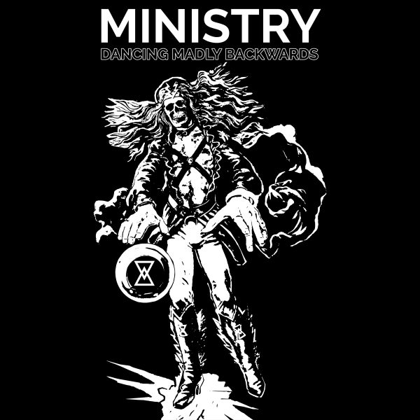 Ministry - Dancing Madly Backwards - Available Now!