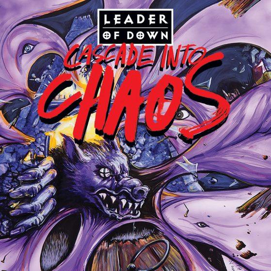 LEADER OF DOWN – CASCADE INTO CHAOS