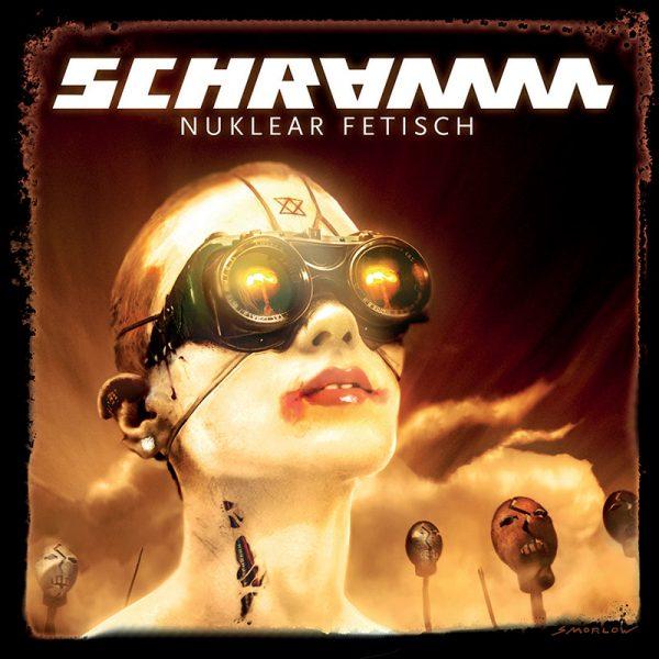 Schramm – Nuklear Fetisch
