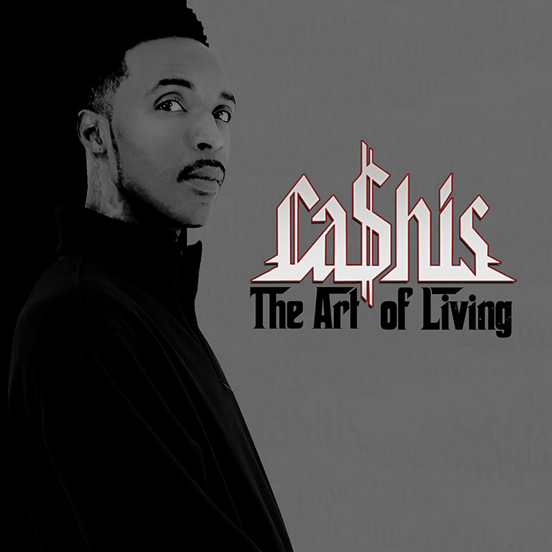 Ca$his – The Art of Living