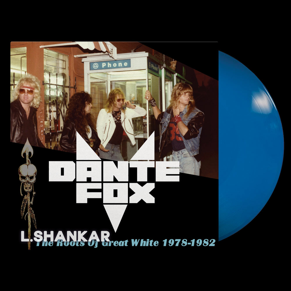 DANTE FOX – THE ROOTS OF GREAT WHITE 1978-1982 (LIMITED EDITION BLUE VINYL)