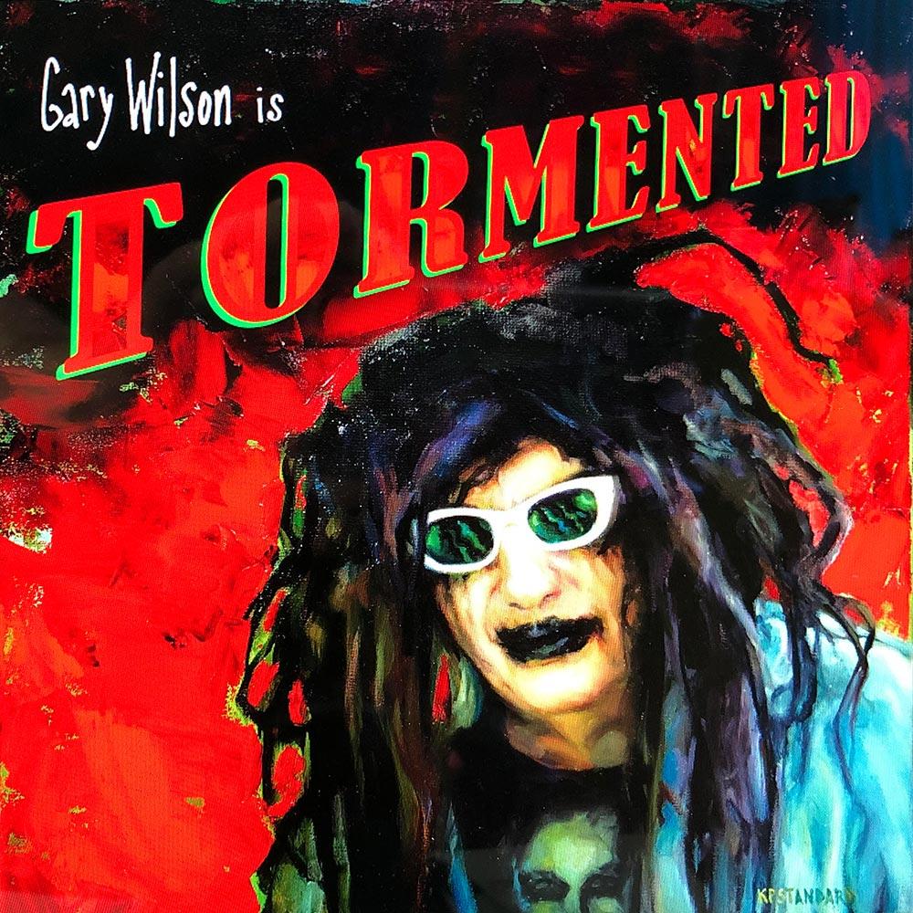 GARY WILSON – TORMENTED