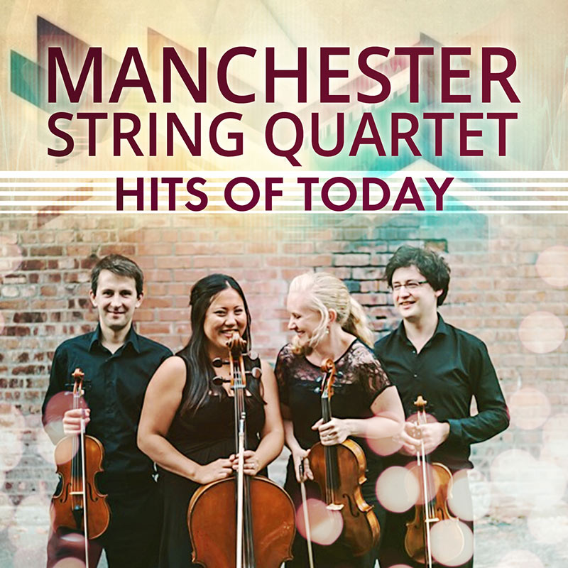 Manchester String Quartet - Hits of Today
