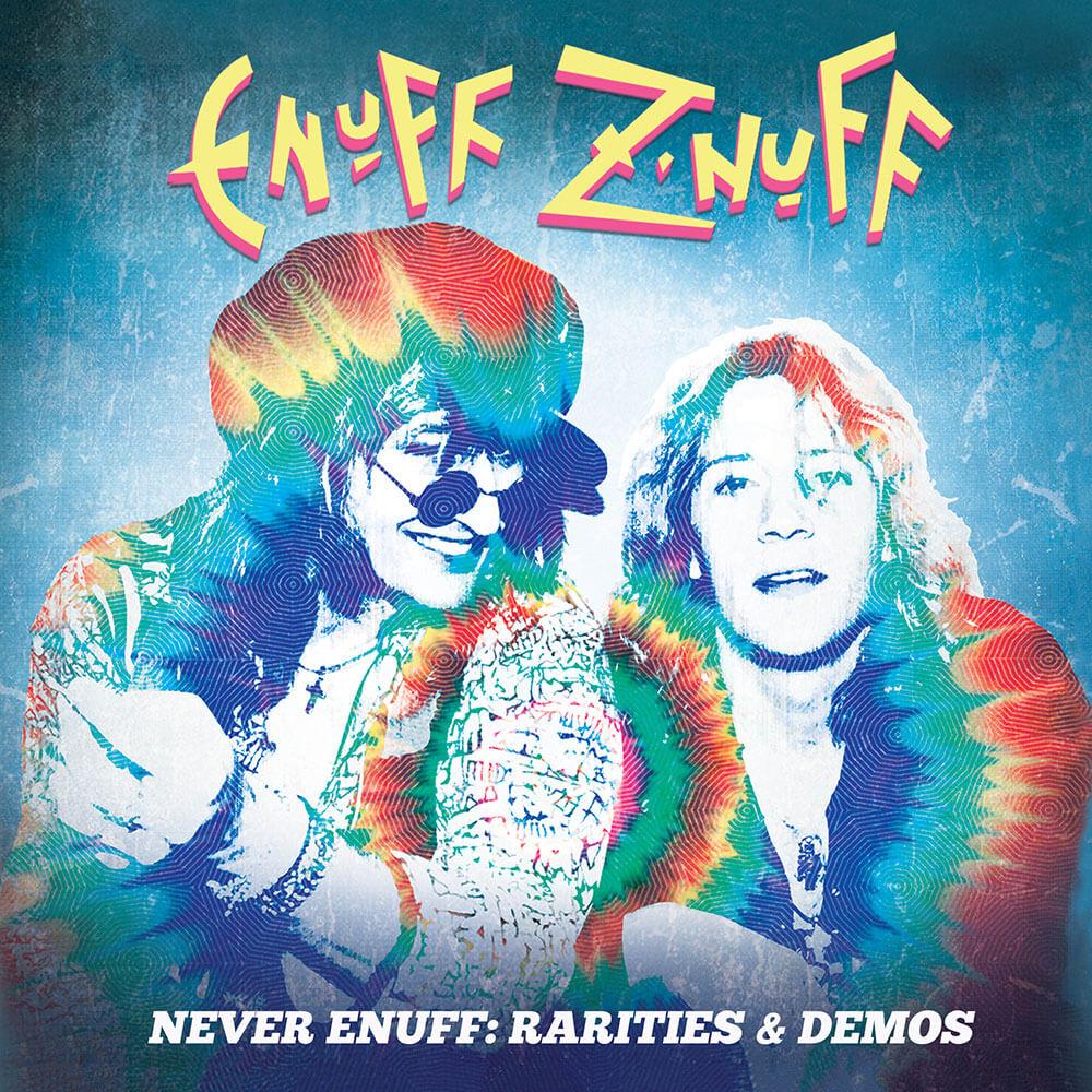 ENUFF Z'NUFF – NEVER ENUFF – RARITIES & DEMOS