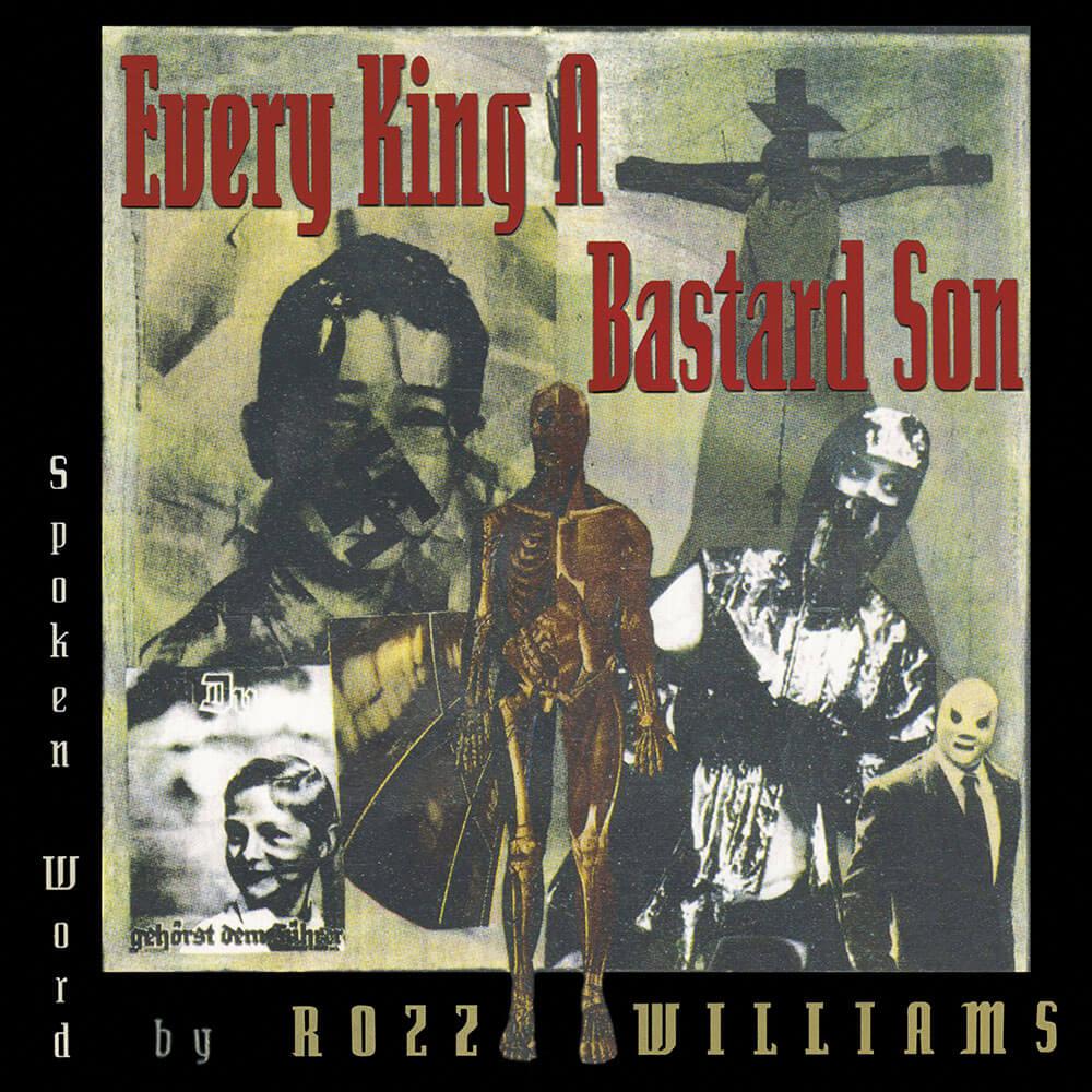 Rozz Williams - Every King A Bastard Son