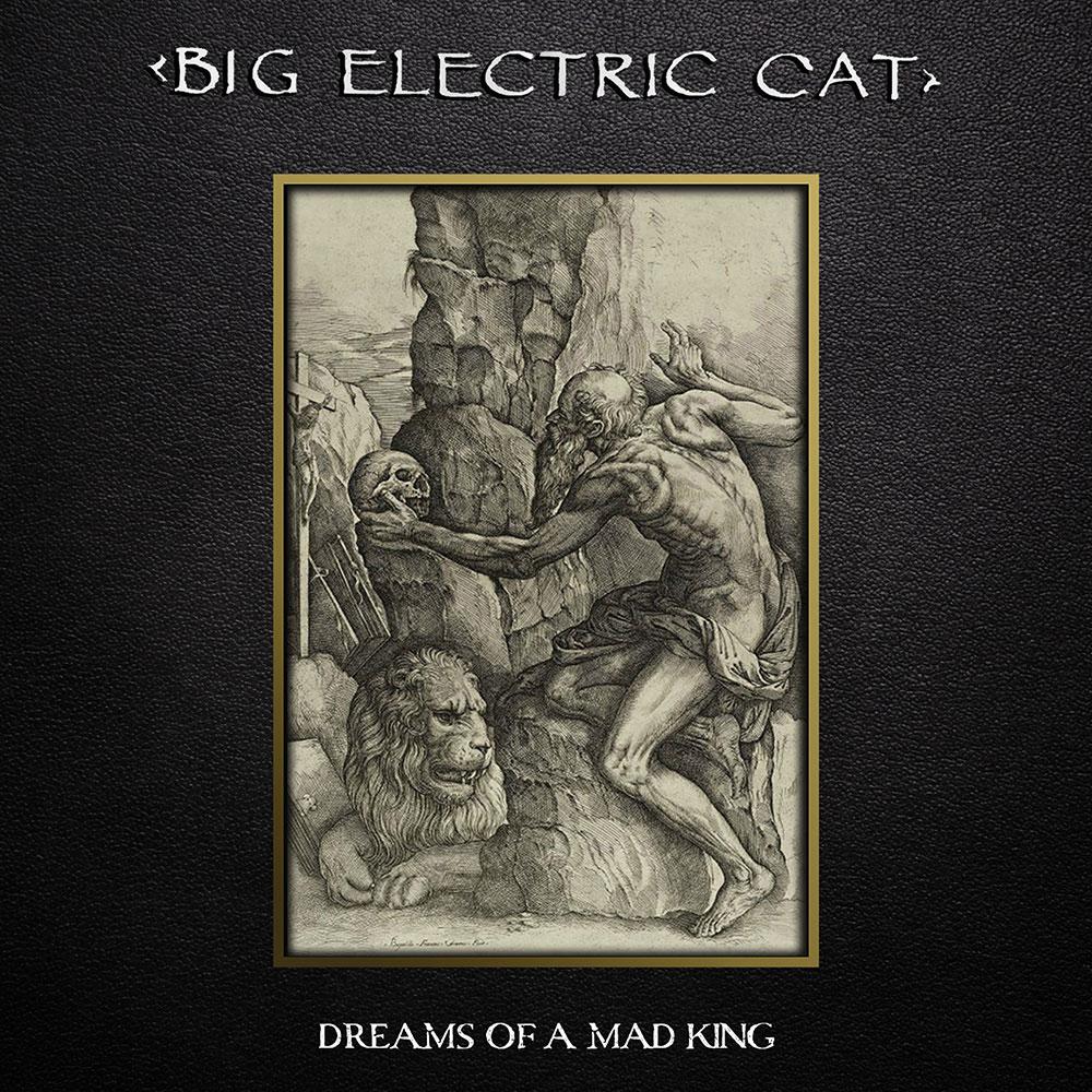 Big Electric Cat - Dreams of a Mad King