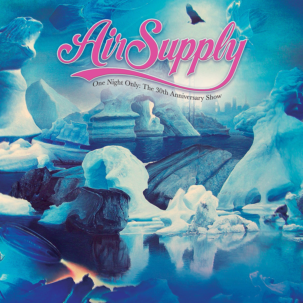 Air Supply - One Night Only - The 30th Anniversary Show