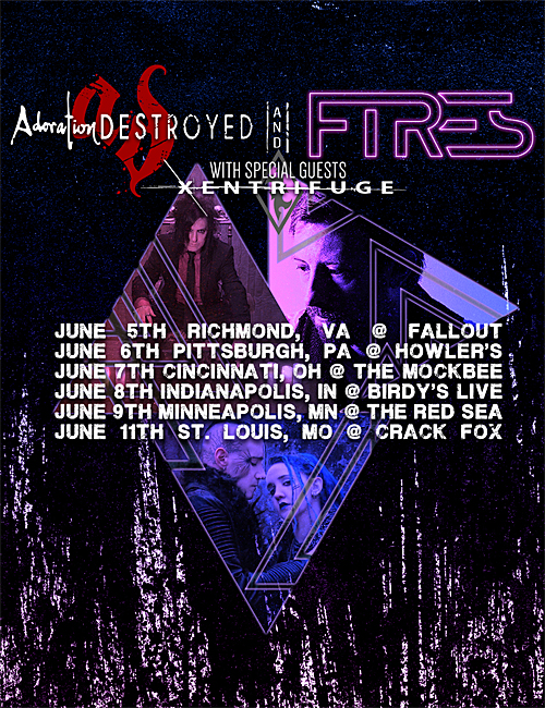 Adoration Destroyed and FIRES to co-headline mini-tour in June with Xentrifuge as support act