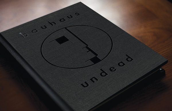 "Bauhaus – Undead ""The Visual History and Legacy of Bauhaus"""