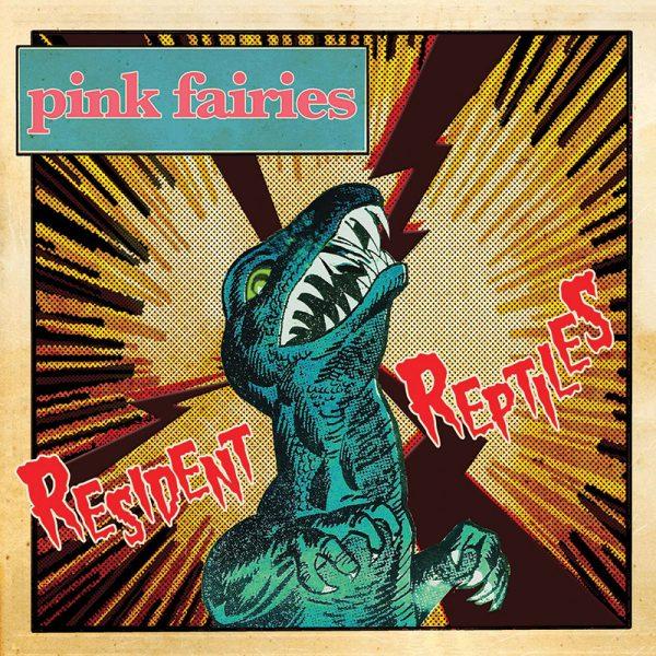 Pink Fairies – Resident Reptiles