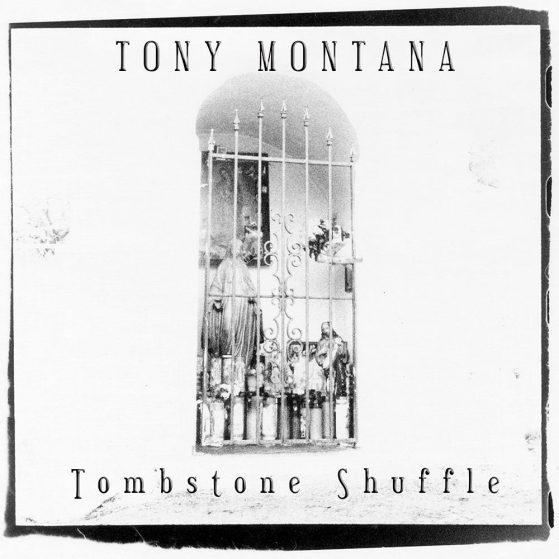 Tony Montana - Tombstone Shuffle