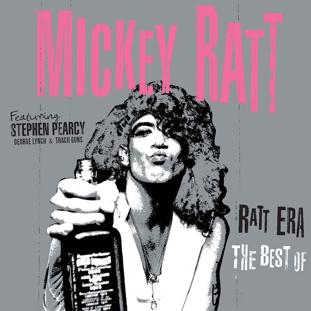 Mickey Ratt Feat. Stephen Pearcy - Ratt Era - The Best Of