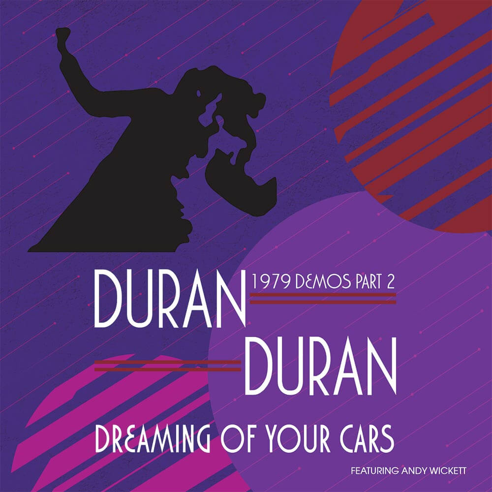 DURAN DURAN – DREAMING OF YOUR CARS – 1979 DEMOS PT. 2 FEATURING ANDY WICKETT