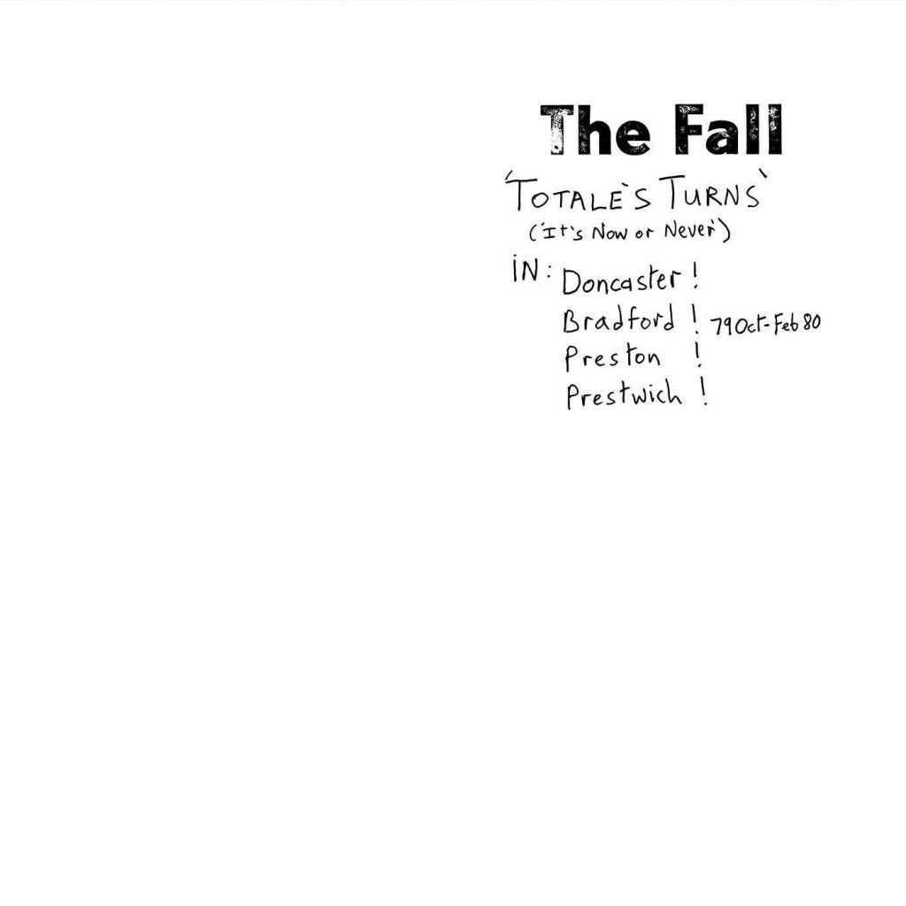 THE FALL – TOTALE'S TURN – IT'S NOW OR NEVER