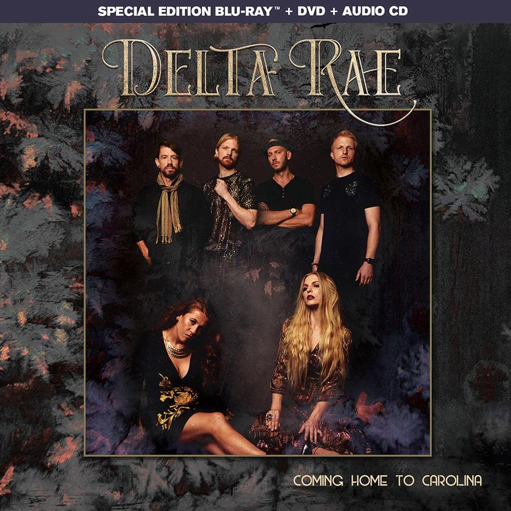 DELTA RAE – COMING HOME CAROLINA
