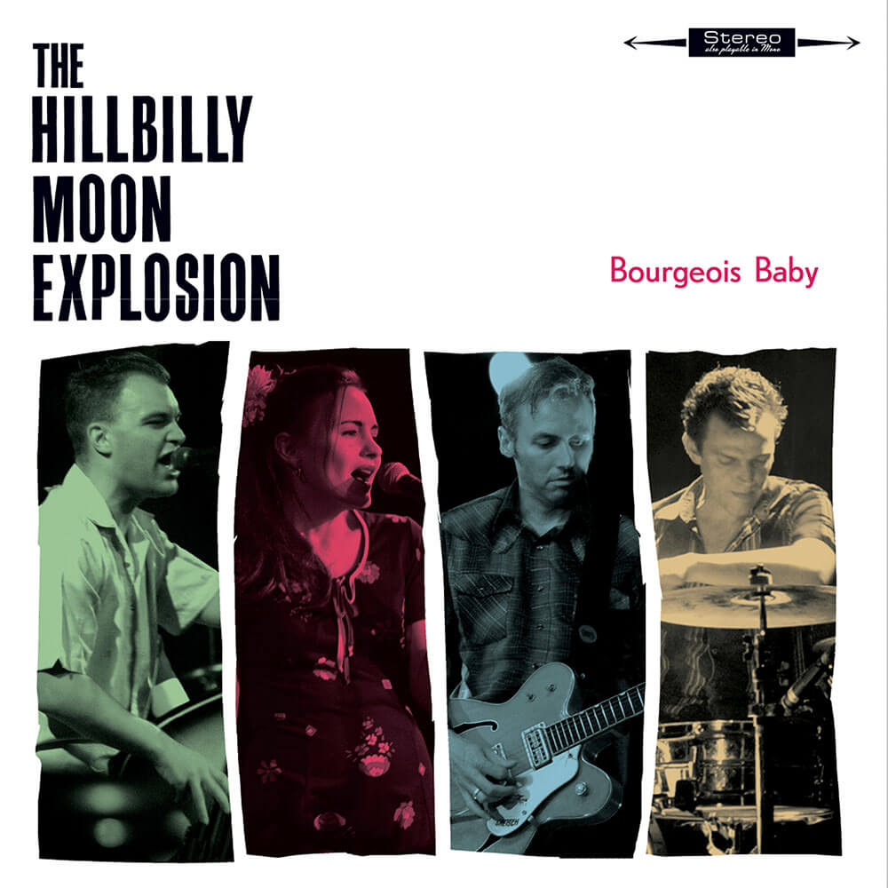 The Hillbilly Moon Explosion - Bourgeois Baby