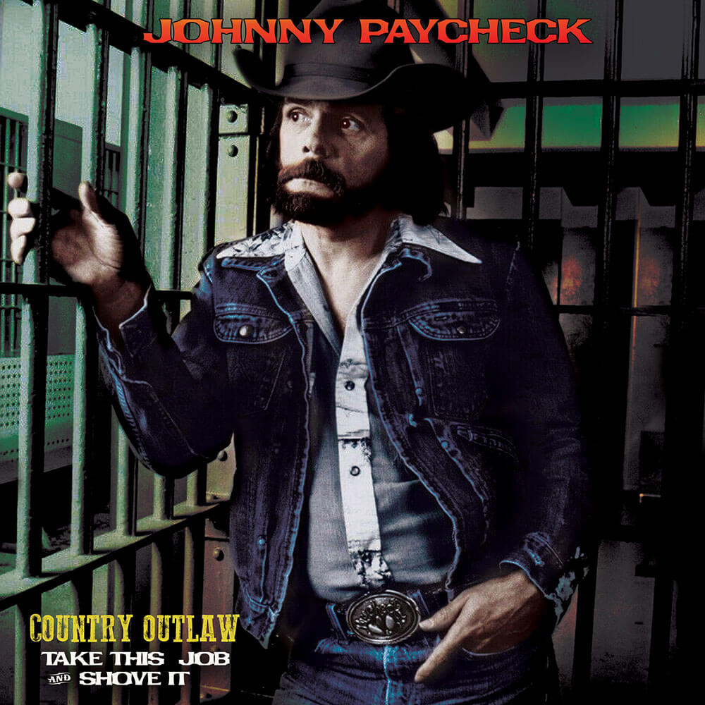 Johnny Paycheck - Country Outlaw - Take This Job & Shove It