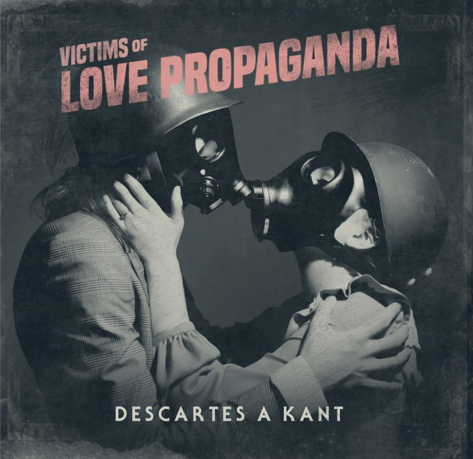 Descartes a Kant – Victims of Love Propaganda
