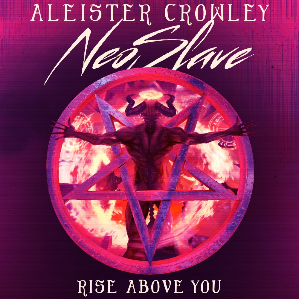 Aleister Crowley & Neoslave - Rise Above You