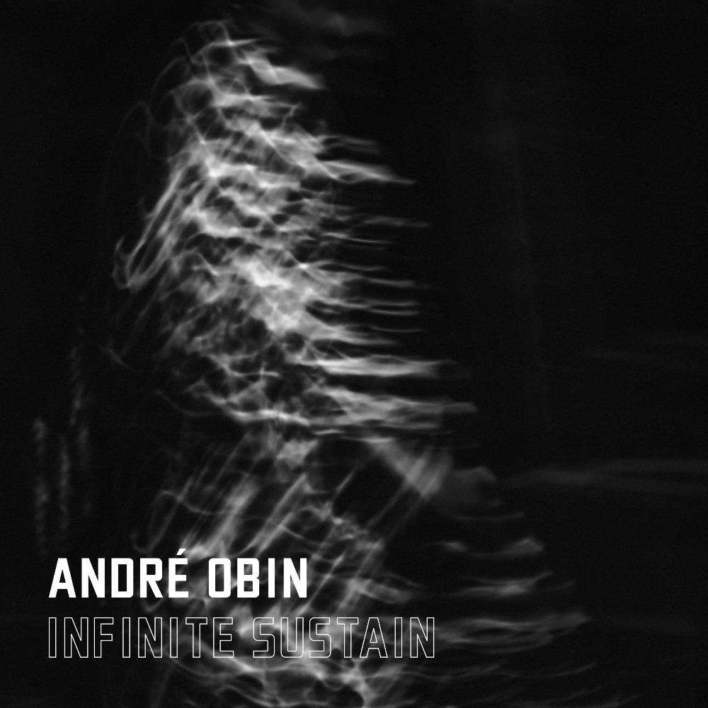 André Obin - Infinite Sustain