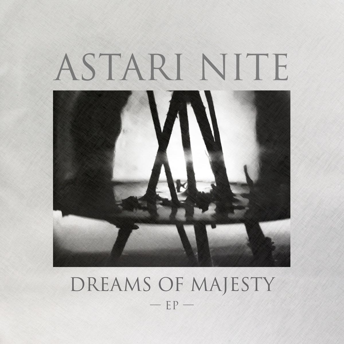 Astari Nite - Dreams of Majesty