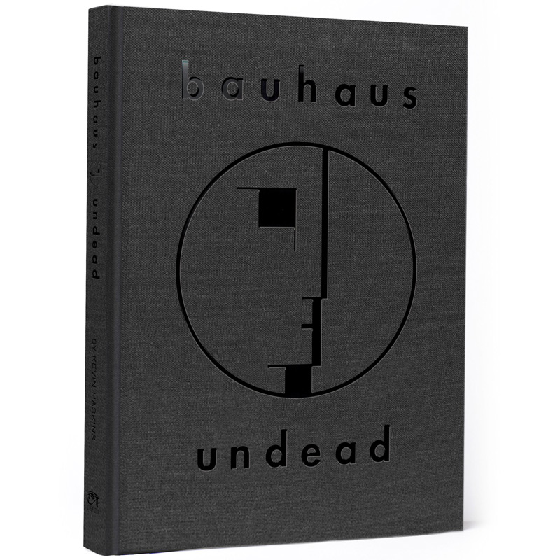 Bauhaus - Undead - By Kevin Haskins: Great New Book From Classic Band's Former Drummer
