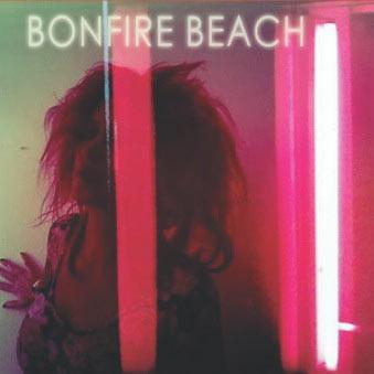 Bonfire Beach to Release New LP, Video & Tour!