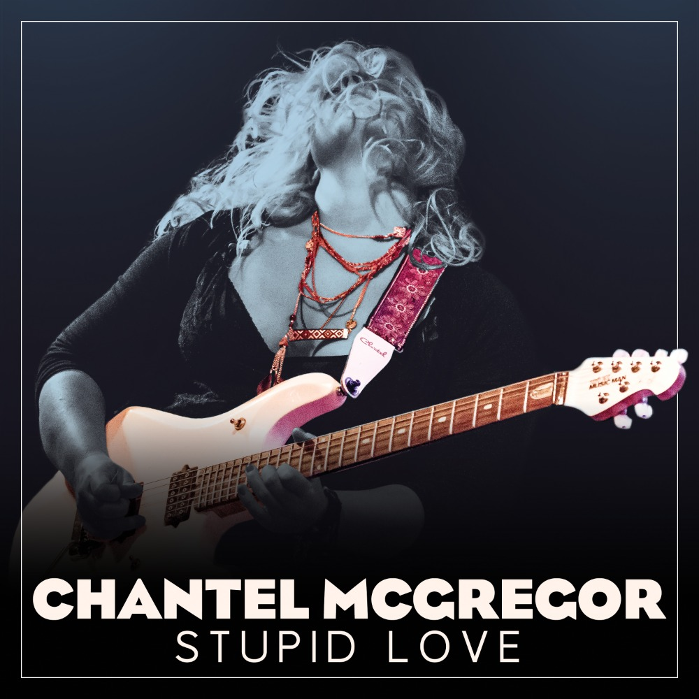 Chantel McGregor - Stupid Love