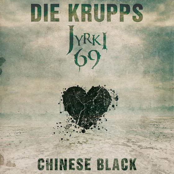 """Die Krupps feat. Jyrki69 """"Chinese Black"""""""