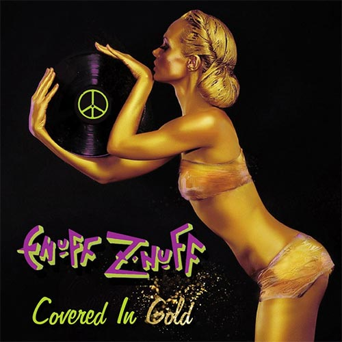 Enuff Z'Nuff – Covered In Gold