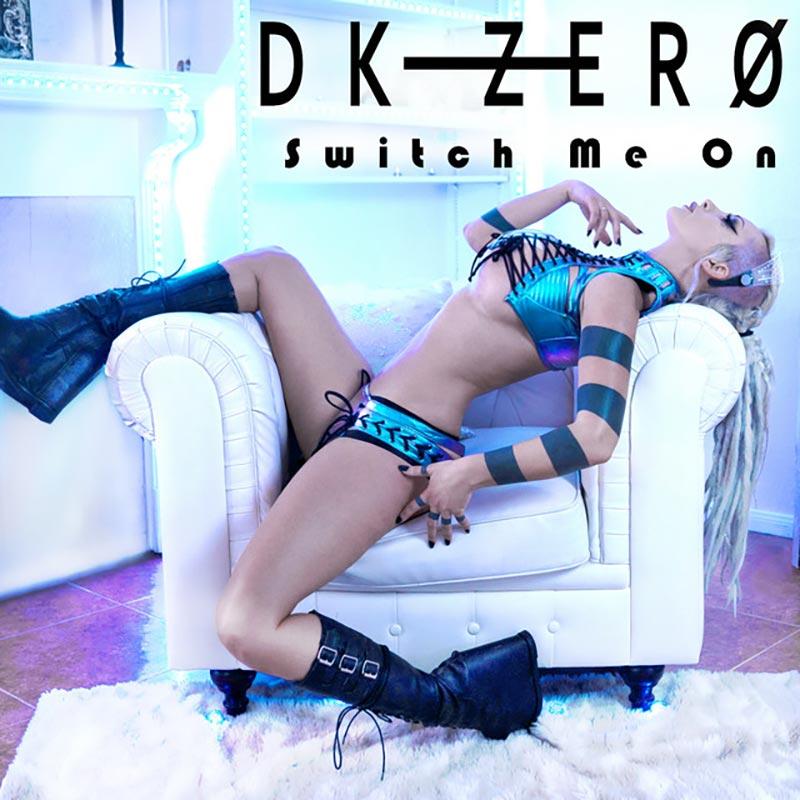 DK-Zero - Switch Me On