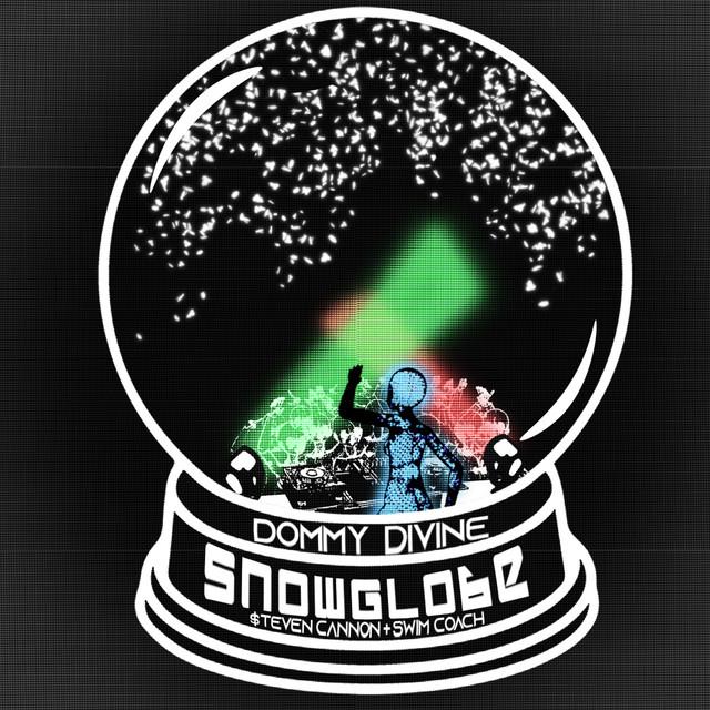 Dommy Divine, $teven Cannon & swimcoach - Snowglobe