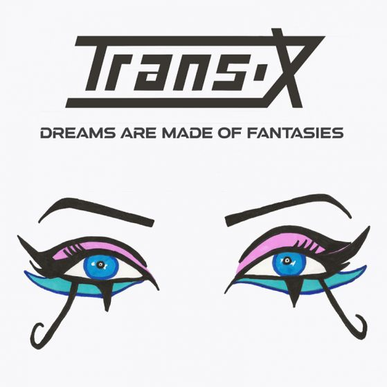 Trans-X - Dreams Are Made of Fantasies