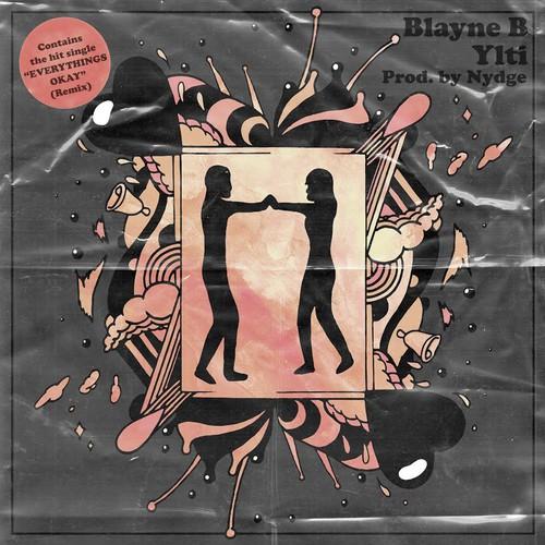 Blayne B. & Ylti - Everythings Okay (Remix)