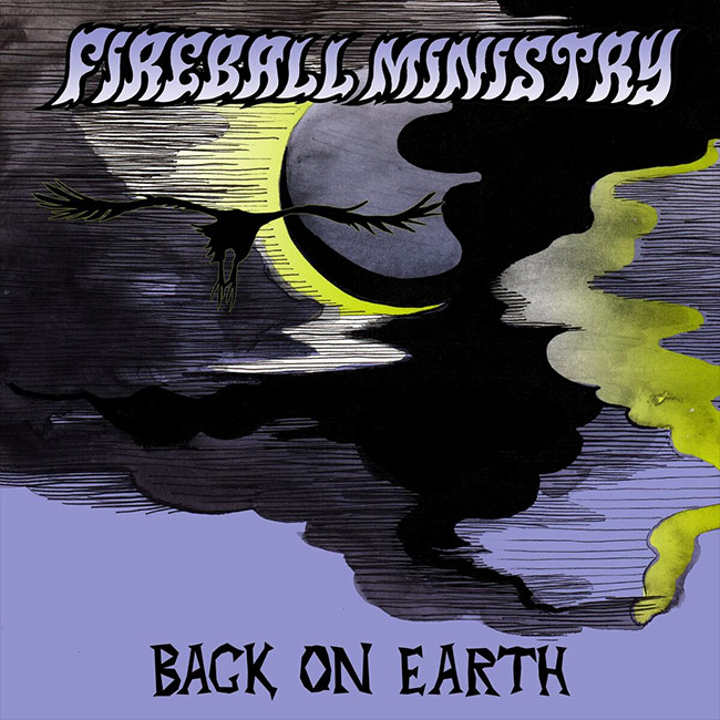 Fireball Ministry - Back on Earth