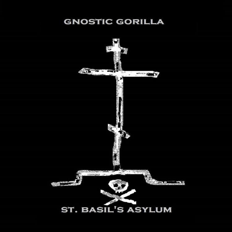 "INDUSTRIAL/DARKWAVE PROJECT GNOSTIC GORILLA RELEASES NEW ALBUM ""ST. BASIL'S ASYLUM"""