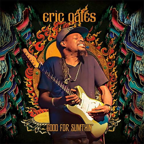 Eric Gales – Good For Sumthin'