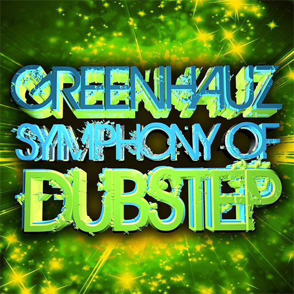 Greenhauz - Symphony Of Dubstep