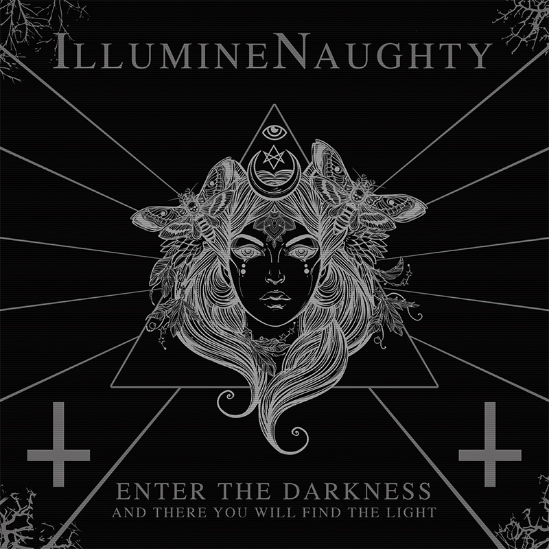 "The IllumineNaughty EP ""Enter the Darkness and There You Will Find The Light,"" (Available on iTunes)"