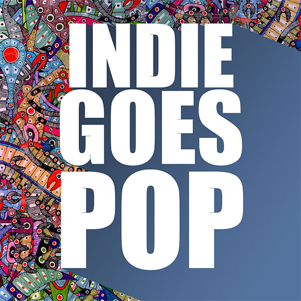 Pre-Order Indie Goes Pop on iTunes featuring Up & Coming Independent Artists!