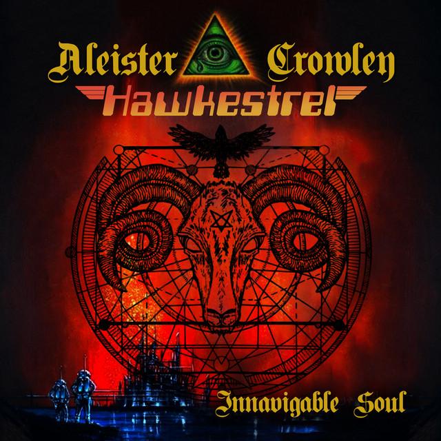 Aleister Crowley & Hawkestrel - Innavigable Soul