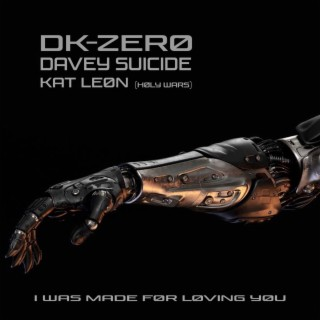 """DK-ZERO FEAT. DAVEY SUICIDE & KAT LEON (OF HOLY WARS) """"I WAS MADE FOR LOVING YOU"""""""