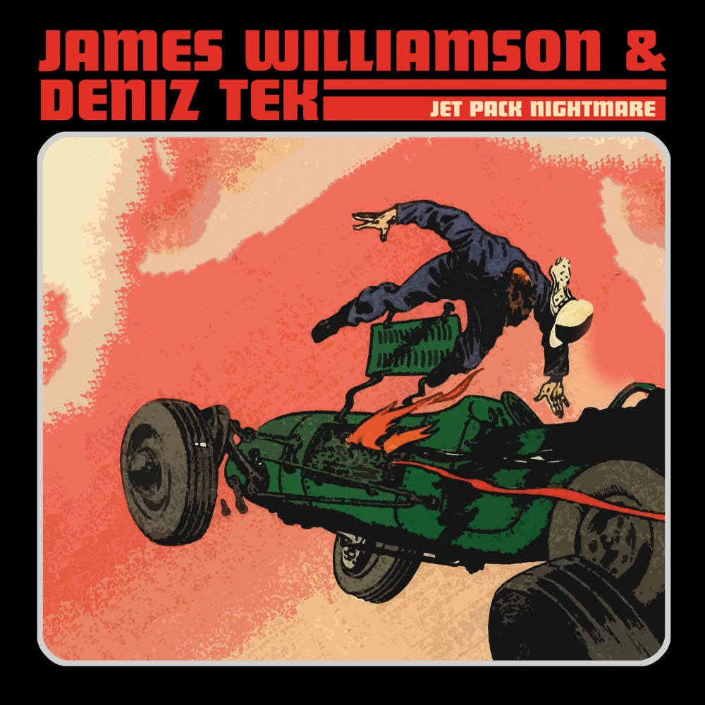 James Williamson & Deniz Tek - Jet Pack Nightmare