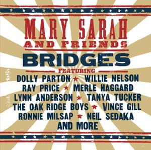 Cleopatra Records to Release Mary Sarah 'BRIDGES' 7/8; Feat. Dolly Parton, Willie Nelson, Merle Haggard, Oak Ridge Boys & More