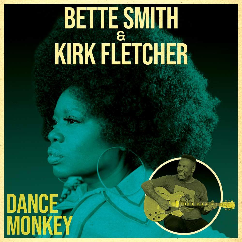 Bette Smith & Kirk Fletcher - Dance Monkey