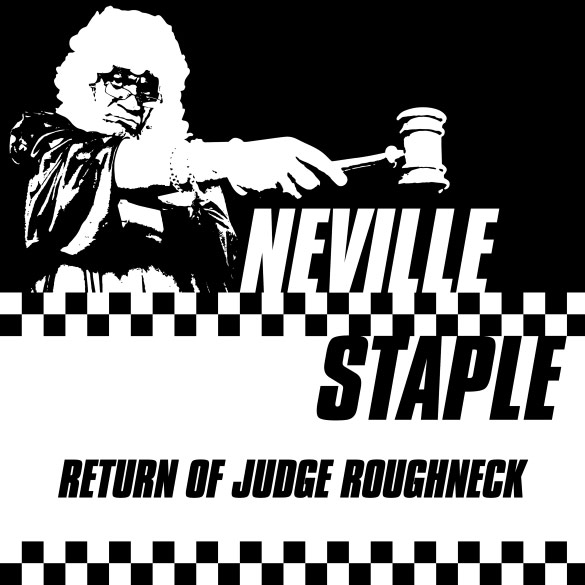 Original Rude Boy Neville Staple Returns As Judge Roughneck On His Brand New Studio Album!