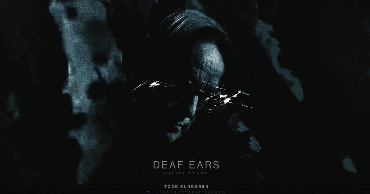 Todd Rundgren - Deaf Ears (Remixed by NIN)