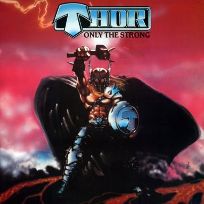 Thor - Only The Strong - Cleopatra Records
