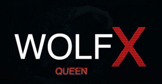"Wolf X - ""Queen"" (Video Trailer)"