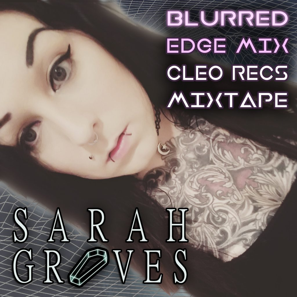 Blurred Edge Mix by Sarah Graves [Mixtape Series]